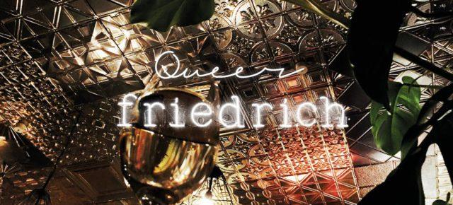 Queer Friedrich    Do 25.08.2016 | 19.00-02.00 Uhr | Friedrich HD