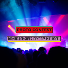 Photo Contest:Looking for queer Identities in Europe!  Open until 12 April 2019