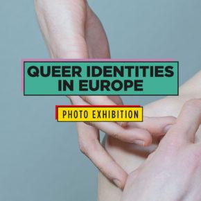 AusstellungQueer Identities in Europe ab Fr 03.05.19 | 19.30 Uhr | Saal