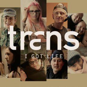 trans - I GOT LIFE  So 28.11.21 | 11.30 Uhr | Gloria Kino